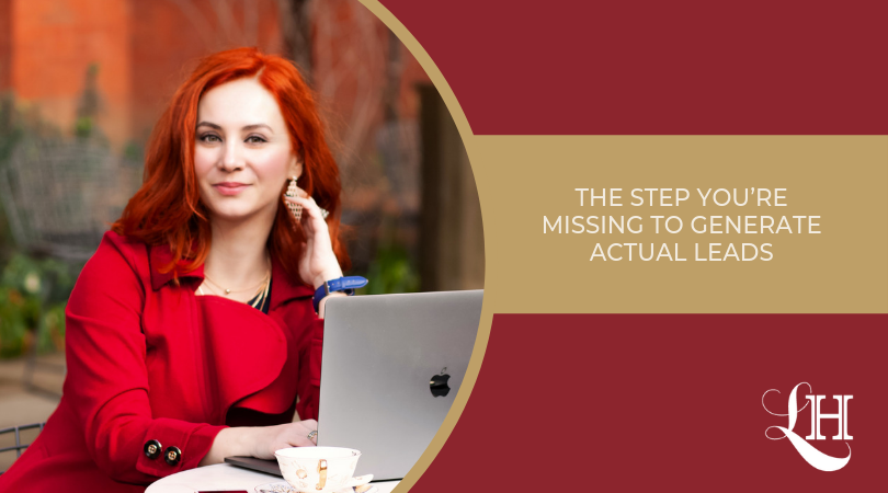 The Step You're Missing To Generate Actual Leads
